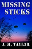 "Missing Sticks (The ""STICK"" Series featuring the 101st Airborne Screaming Eagles Book 1)"