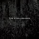 The Steeldrivers ~ Steeldrivers