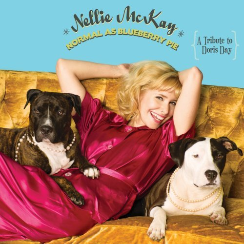 Nellie Mckay Normal As Blueberry Pie - A Tribute To Doris Day lyrics