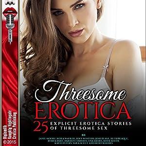 Threesome Erotica: 25 Explicit Erotica Stories of Threesome Sex Audiobook