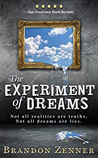 (FREE on 3/22) The Experiment Of Dreams by Brandon Zenner - http://eBooksHabit.com