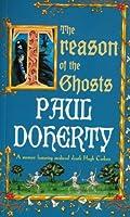 The Treason of the Ghosts (Hugh Corbett Mysteries Book 12)