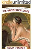 The Gratification Engine: An Anda Barrows and Allis Obby Story (An Intimate History of the Greater Kingdom)
