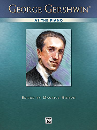 George Gershwin at the Piano: Piano Solos PDF