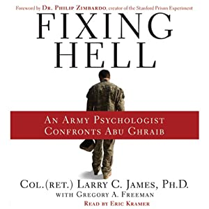 Fixing Hell: An Army Psychologist Confronts Abu Ghraib | [Larry C. James]