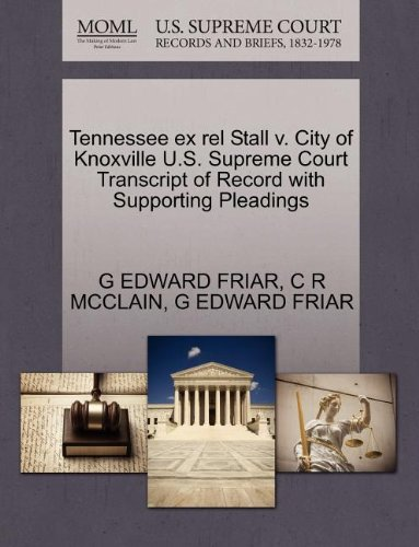 Tennessee ex rel Stall v. City of Knoxville U.S. Supreme Court Transcript of Record with Supporting Pleadings
