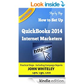 QuickBooks 2014 for Internet Marketers: How to setup your Books for an Internet Marketing Business