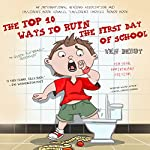 The Top 10 Ways to Ruin the First Day of School: Ten-Year Anniversary Edition   Ken Derby