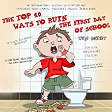 The Top 10 Ways to Ruin the First Day of School: Ten-Year Anniversary Edition (       UNABRIDGED) by Ken Derby Narrated by Dustin Ebaugh