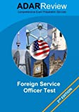 Foreign Service Officer Test (FSOT) 2013 Edition: Complete Study Guide to the Written Exam and Oral Assessment