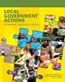 img - for Local Government Actions to Prevent Childhood Obesity book / textbook / text book