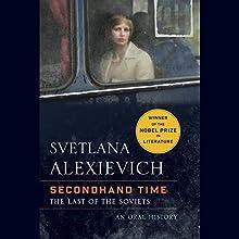 Secondhand Time: The Last of the Soviets   Livre audio Auteur(s) : Svetlana Alexievich, Bela Shayevich - translator Narrateur(s) :  full cast
