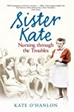 9780856408540: Sister Kate: Nursing Through the Troubles