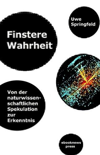 Finstere Wahrheit: Von der naturwissenschaftlichen Spekulation zur Erkenntnis (German Edition) (Popper In 90 Minutes compare prices)
