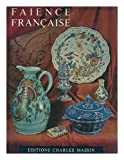 img - for La Faience Francaise book / textbook / text book