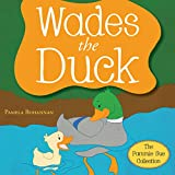 img - for Wades the Duck: The Pammie Sue Collection book / textbook / text book