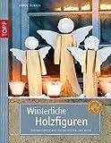 Winterliche Holzfiguren: Dekorationen aus Holzscheiten und mehr (kreativ.kompakt.)