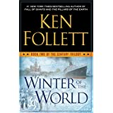 Winter of the World: Book Two of the Century Trilogy ~ Ken Follett