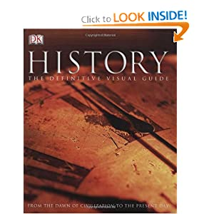 History: The Definitive Visual Guide (From The Dawn of Civilization To The Present Day) by Adam Hart-Davis