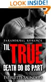 Paranormal Romance: Til True Death Do Us Part (Paranormal Romance Series For Adults, Forbidden Pleasures)
