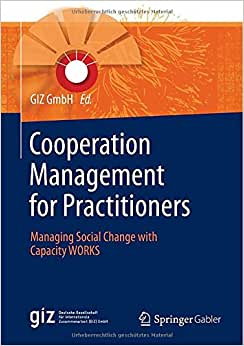Cooperation Management For Practitioners: Managing Social Change With Capacity WORKS