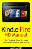 Kindle Fire HD Manual: The Complete Guide To Unlock The True Potential Of Your Kindle Fire HD (June 2013 Edition)