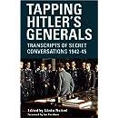 Tapping Hitler's Generals: Transcripts of Secret Conversations, 1942-1945