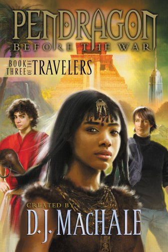 Cover of Book Three of the Travelers (Pendragon: Before the War)