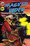 img - for Masked Rider: Tales of the Wild West Volume 2 book / textbook / text book