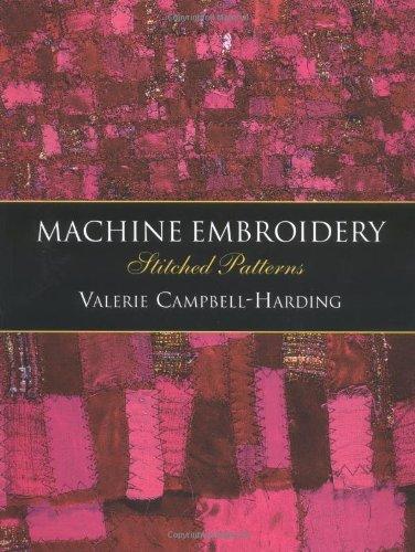Machine Embroidery: Stitched Patterns