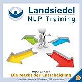 Die Macht der Entscheidung: Vortrag auf dem NLP-Kongress 2012 in Hamburg