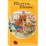 Two Tales of Mervyn Mouseby Sylvia Creche