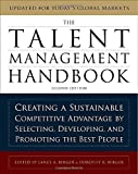 img - for The Talent Management Handbook: Creating a Sustainable Competitive Advantage by Selecting, Developing, and Promoting the Best People by Berger, Lance, Berger, Dorothy (2010) Hardcover book / textbook / text book