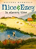 img - for Nice and Ezey in Slavery Time book / textbook / text book