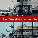 echange, troc Catherine Grenier - Los Angeles 1955-1985 : Naissance d'une capitale artistique