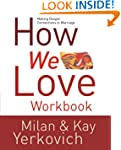 How We Love Workbook: Making Deeper C...