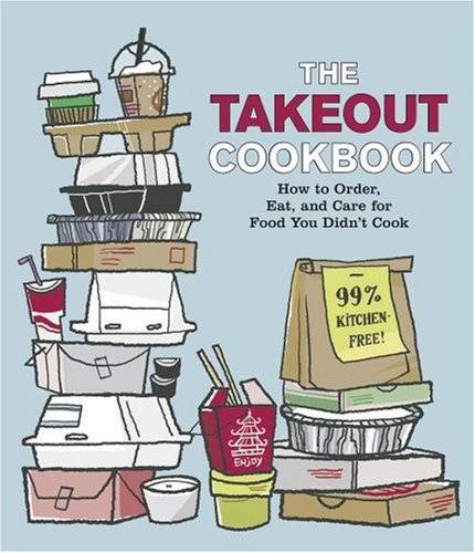 The Takeout Cookbook: How to Order, Eat, and Care for Food You Didn't Cook by Knock Knock