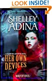 Her Own Devices: A steampunk adventure novel (Magnificent Devices Book 2)