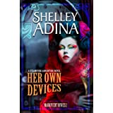Her Own Devices: A steampunk adventure novel (Magnificent Devices Book 2) ~ Shelley Adina
