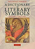 A Dictionary of Literary Symbols