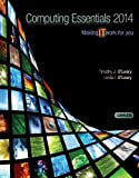 Computing Essentials 2014 Complete Edition with Connect Plus