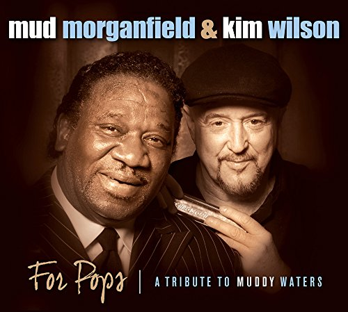 Mud Morganfield And Kim Wilson-For Pops A Tribute To Muddy Waters-CD-FLAC-2014-BOCKSCAR Download