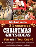23 Creative Christmas Gift Ideas You wish You Knew; Re-kindle your Christmas Romance with this Creative Gift Ideas on a Low Budget