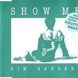 Kim Sanders Show me (Culture Beat Mixes)
