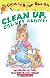 Clean Up, Grumpy Bunny! (Scholastic Readers)