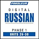 Russian Phase 1, Unit 26-30: Learn to Speak and Understand Russian with Pimsleur Language Programs  von Pimsleur