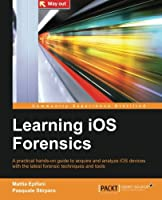 Learning iOS Forensics Front Cover