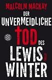 Der unvermeidliche Tod des Lewis Winter: Thriller (Unterhaltung)