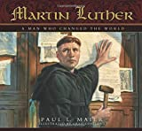 img - for Martin Luther: A Man Who Changed The World book / textbook / text book