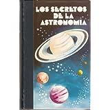 LOS SECRETOS DE LA ASTRONOMÍA. III tomos